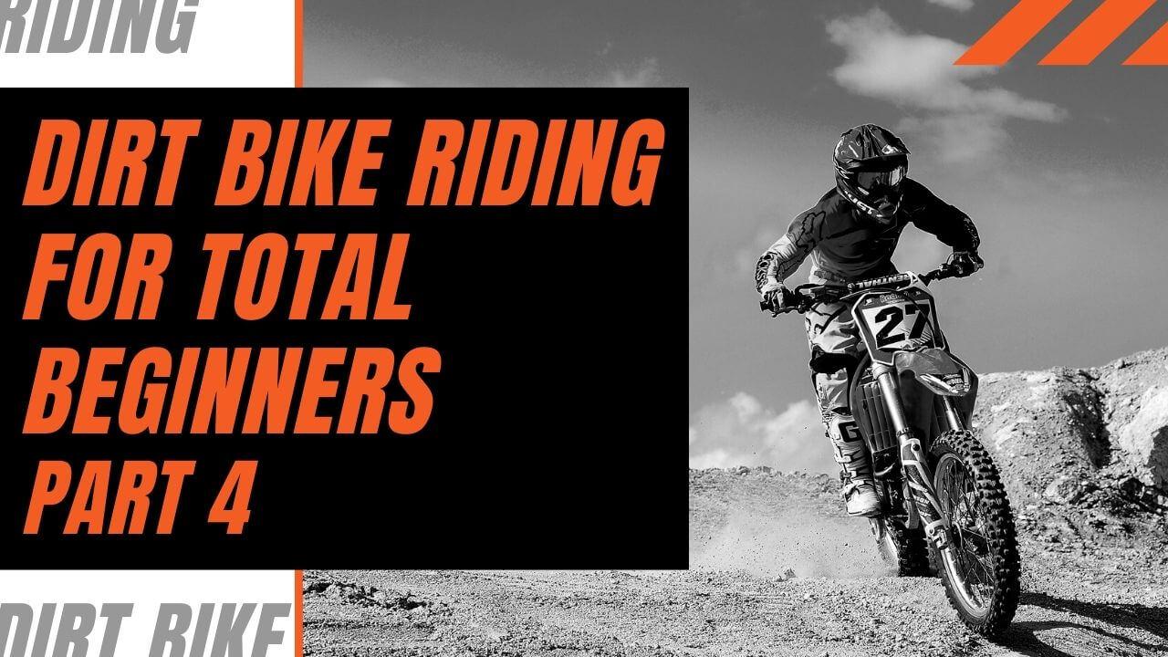 Dirt Bike Riding for Beginners Part 4
